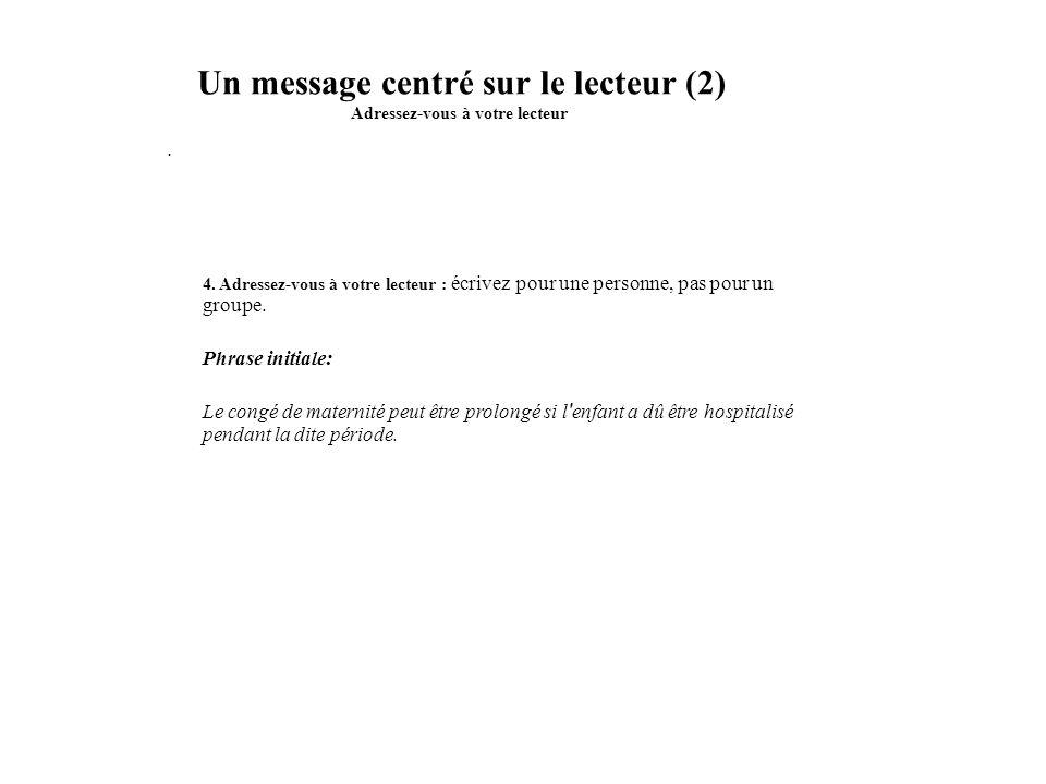 Un message centré sur le lecteur (3) Adressez-vous à votre lecteur 4.