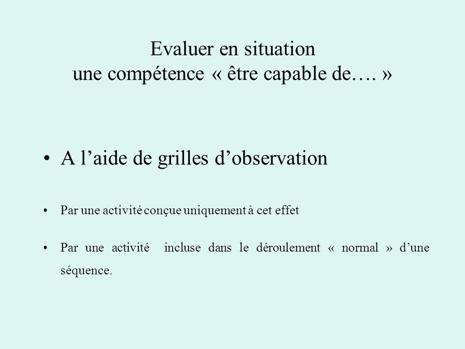 Evaluer en situation une compétence « être capable de….