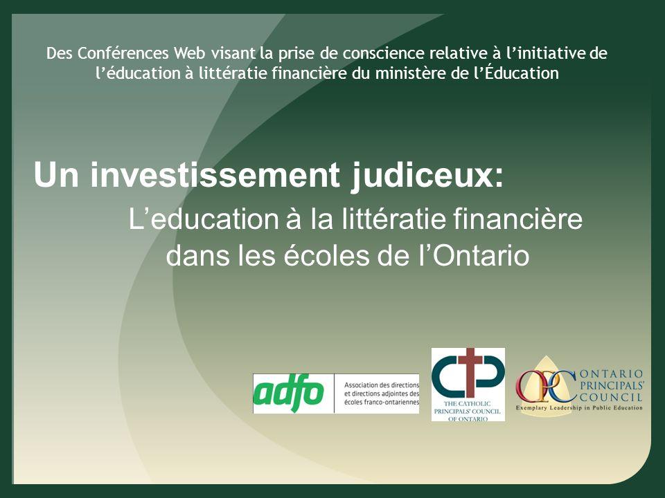 Des Conférences Web visant la prise de conscience relative à linitiative de léducation à littératie financière du ministère de lÉducation Un investissement judiceux: Leducation à la littératie financière dans les écoles de lOntario