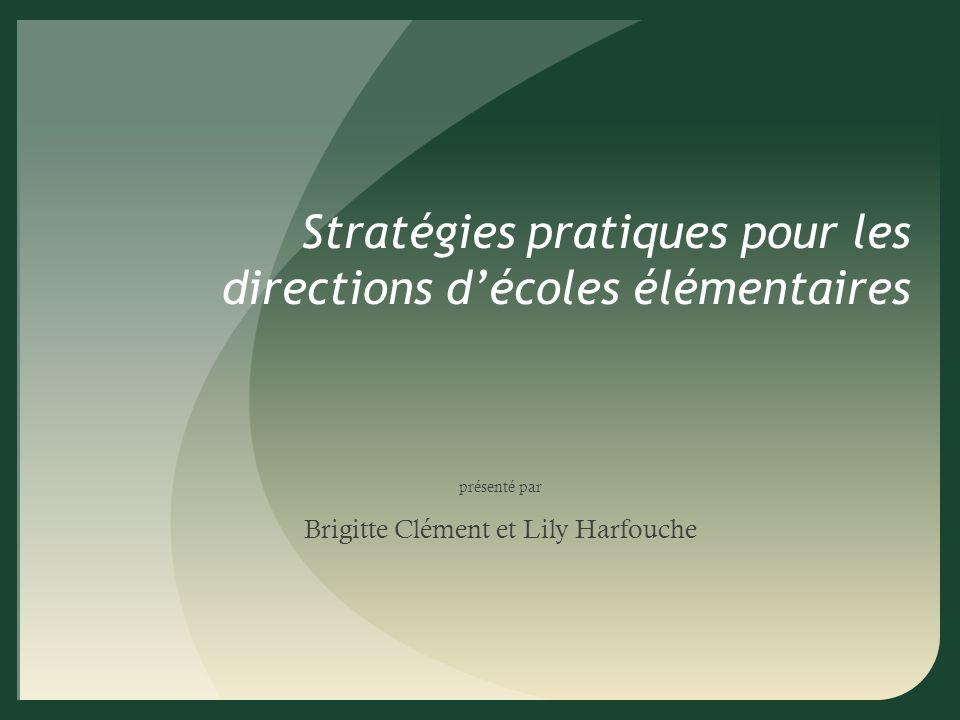 Stratégies pratiques pour les directions décoles élémentaires présenté par Brigitte Clément et Lily Harfouche
