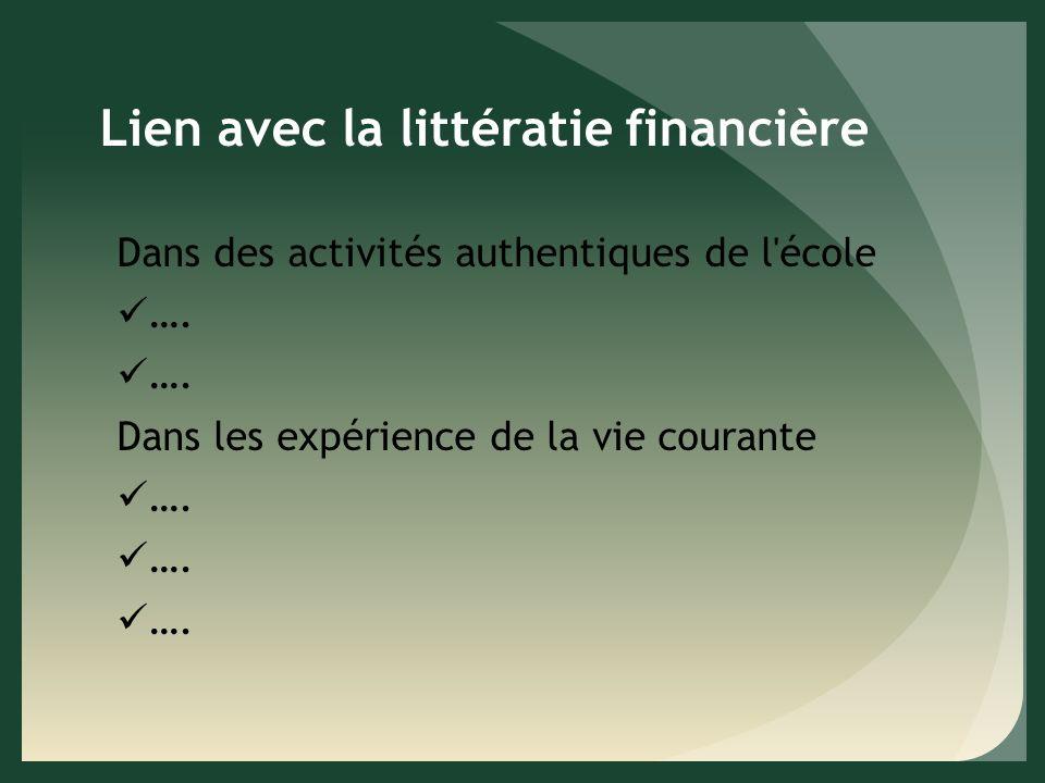 Lien avec la littératie financière Dans des activités authentiques de l école ….