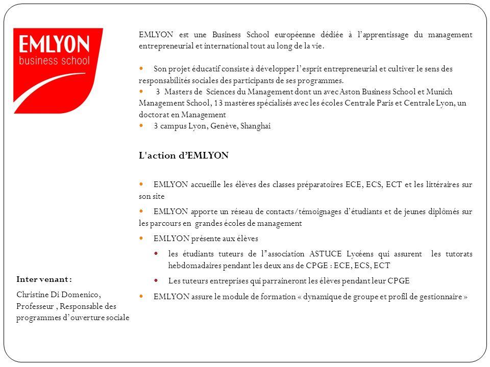 Inter venant : Christine Di Domenico, Professeur, Responsable des programmes douverture sociale EMLYON est une Business School européenne dédiée à lap