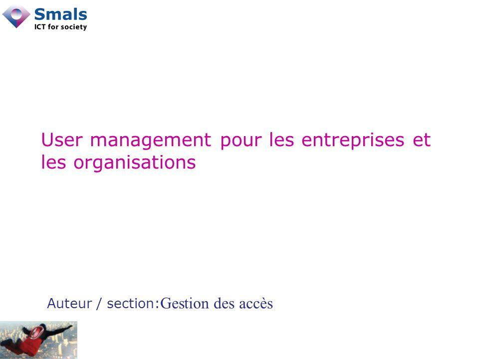 User management pour les entreprises et les organisations Auteur / section: Gestion des accès