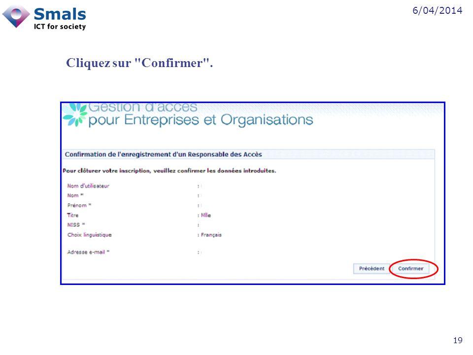 6/04/2014 19 Cliquez sur Confirmer .