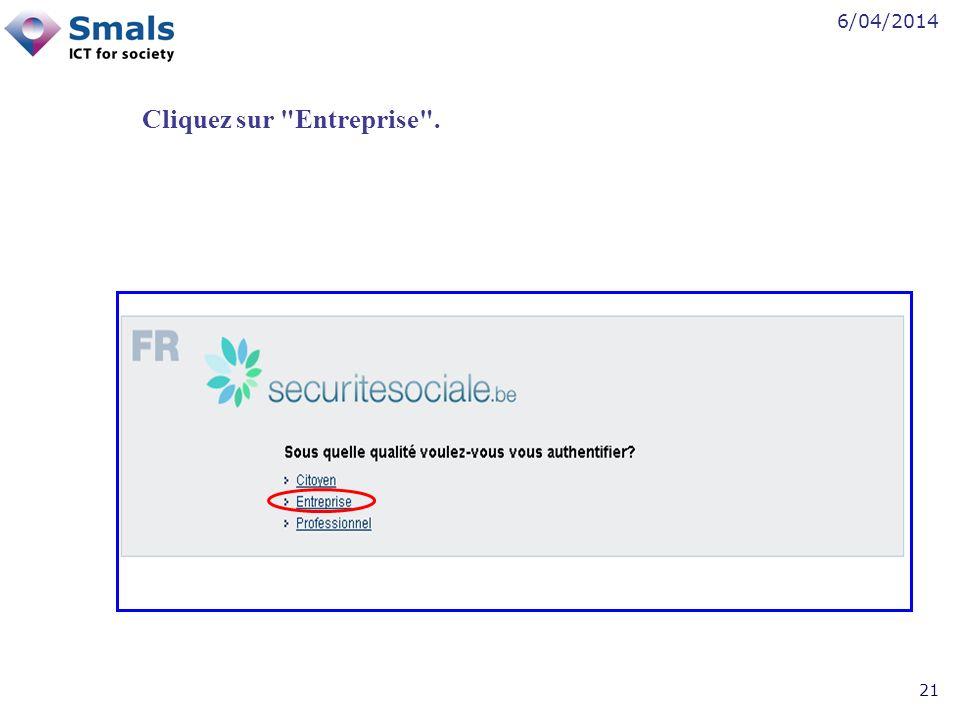 6/04/2014 21 Cliquez sur Entreprise .
