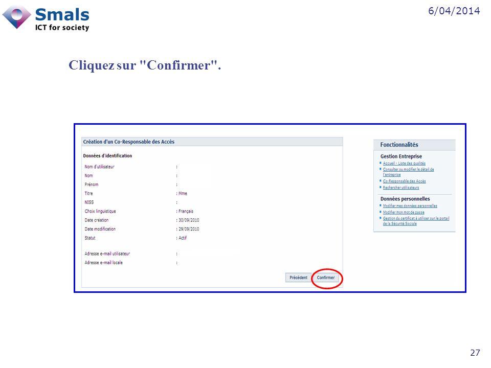6/04/2014 27 Cliquez sur Confirmer .