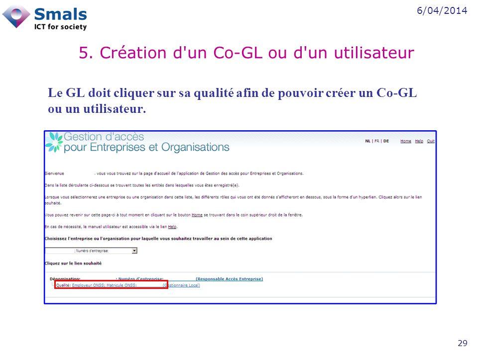 6/04/2014 29 Le GL doit cliquer sur sa qualité afin de pouvoir créer un Co-GL ou un utilisateur.