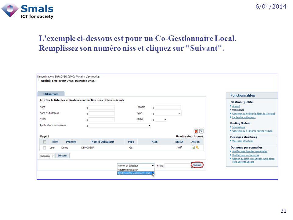 6/04/2014 31 L exemple ci-dessous est pour un Co-Gestionnaire Local.