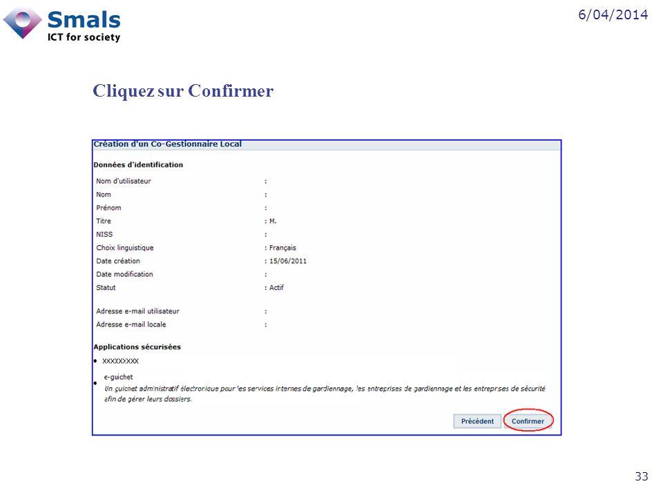 6/04/2014 33 Cliquez sur Confirmer