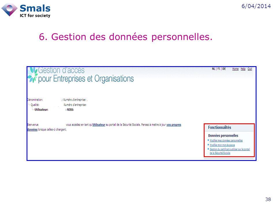 6/04/2014 38 6. Gestion des données personnelles.