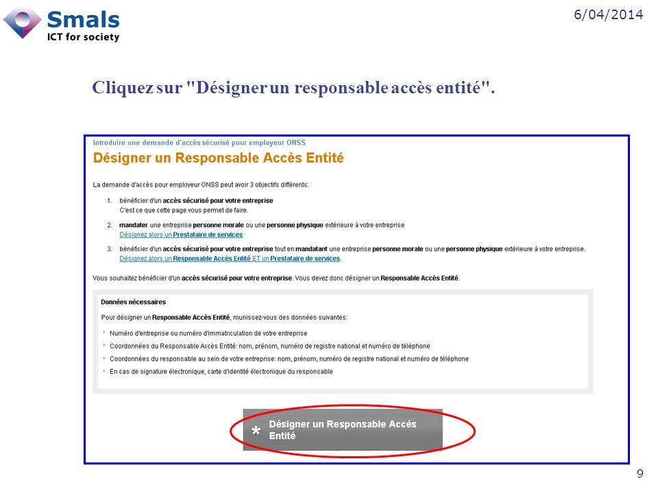 6/04/2014 9 Cliquez sur Désigner un responsable accès entité .