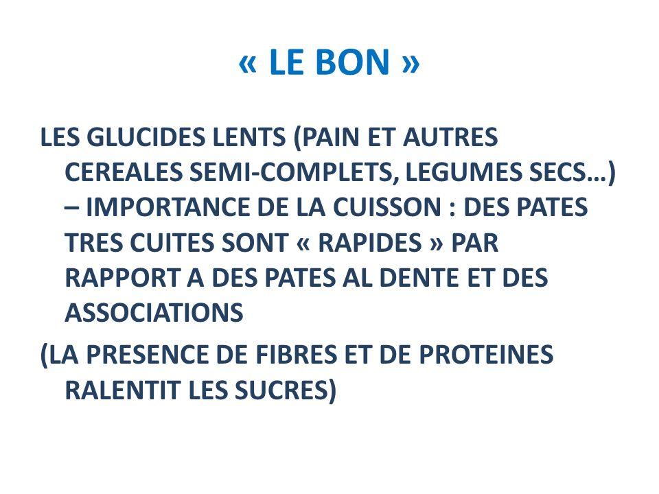 « LE BON » LES GLUCIDES LENTS (PAIN ET AUTRES CEREALES SEMI-COMPLETS, LEGUMES SECS…) – IMPORTANCE DE LA CUISSON : DES PATES TRES CUITES SONT « RAPIDES