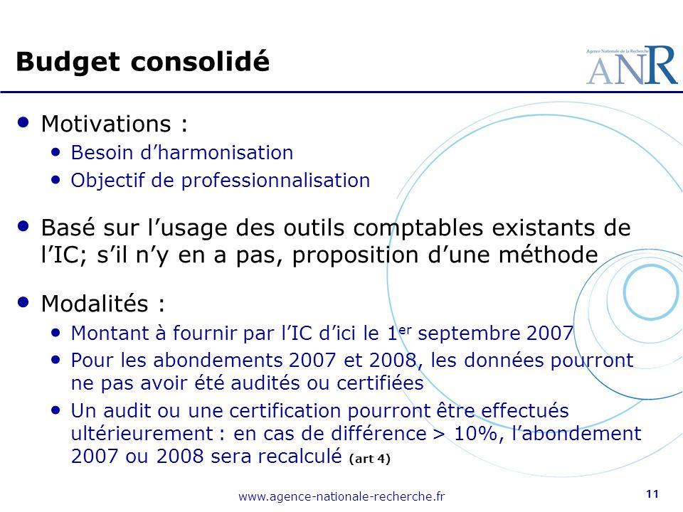 www.agence-nationale-recherche.fr 11 Motivations : Besoin dharmonisation Objectif de professionnalisation Basé sur lusage des outils comptables exista