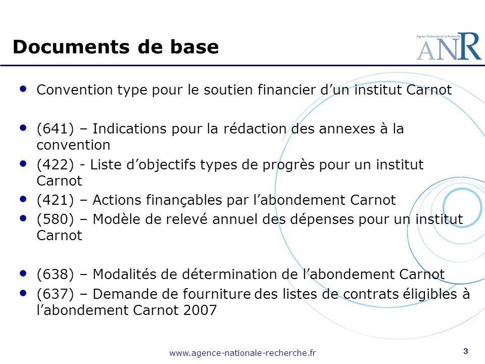 www.agence-nationale-recherche.fr 4 Signée par les « établissements » tutelles de lIC Durée label : du 15/3/07 au 31/12/10 (art 10) Définition du périmètre (art 2, annexe 1) Objectifs de progrès à 4 ans de lIC (art 3, annexe 2) Engagements des établissements : Ne pas diminuer leurs financements à lIC (art 4) Mise en place dune gouvernance propre à lIC (art 5.1, anx 1) Applications de la charte Carnot (art 5.2 à 5.7 et 6) -> participation de lIC à lAICarnot (art 6) : financement obligatoire si la cotisation ne dépasse pas 2% de labondement Convention type (1)