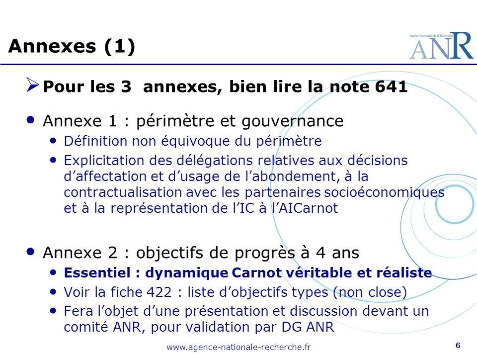 www.agence-nationale-recherche.fr 6 Pour les 3 annexes, bien lire la note 641 Annexe 1 : périmètre et gouvernance Définition non équivoque du périmètr