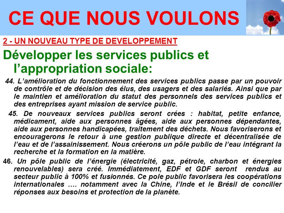 2 - UN NOUVEAU TYPE DE DEVELOPPEMENT Développer les services publics et lappropriation sociale: 44.