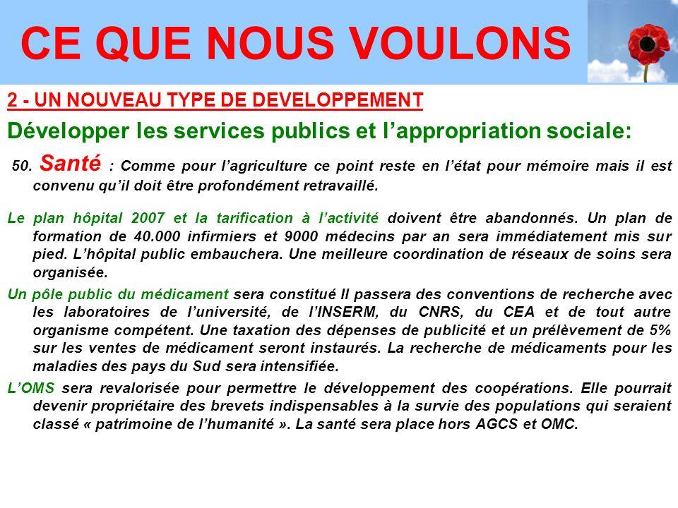 2 - UN NOUVEAU TYPE DE DEVELOPPEMENT Développer les services publics et lappropriation sociale: 50.