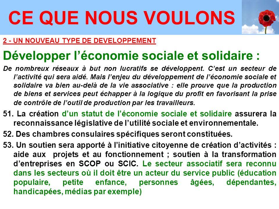 2 - UN NOUVEAU TYPE DE DEVELOPPEMENT Développer léconomie sociale et solidaire : De nombreux réseaux à but non lucratifs se développent.