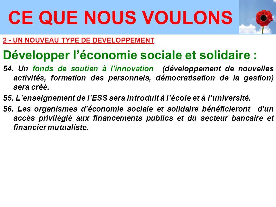 2 - UN NOUVEAU TYPE DE DEVELOPPEMENT Développer léconomie sociale et solidaire : 54.