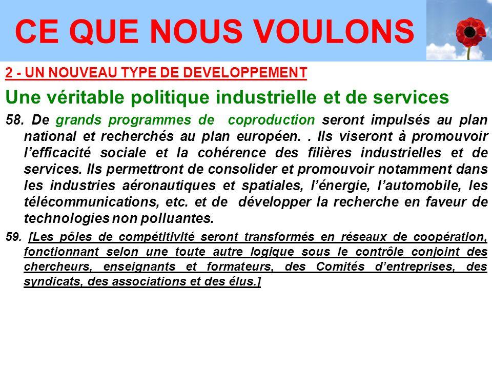 2 - UN NOUVEAU TYPE DE DEVELOPPEMENT Une véritable politique industrielle et de services 58.