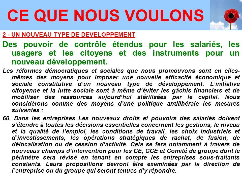 2 - UN NOUVEAU TYPE DE DEVELOPPEMENT Des pouvoir de contrôle étendus pour les salariés, les usagers et les citoyens et des instruments pour un nouveau développement.