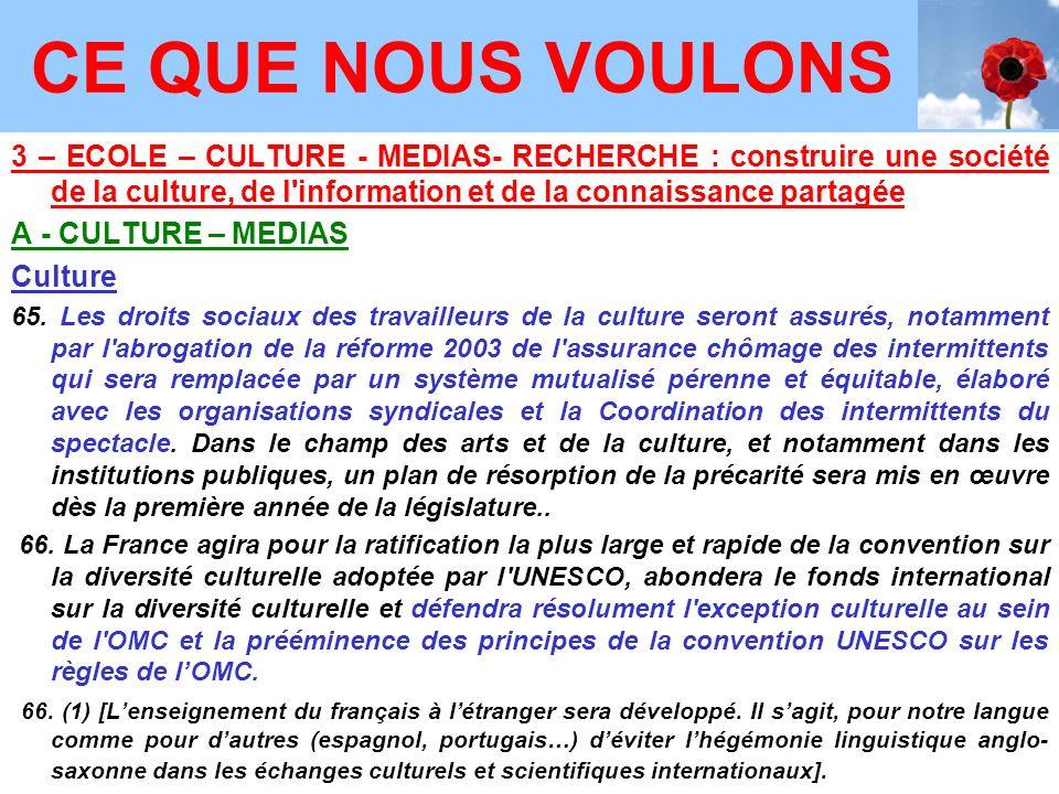 3 – ECOLE – CULTURE - MEDIAS- RECHERCHE : construire une société de la culture, de l information et de la connaissance partagée A - CULTURE – MEDIAS Culture 65.
