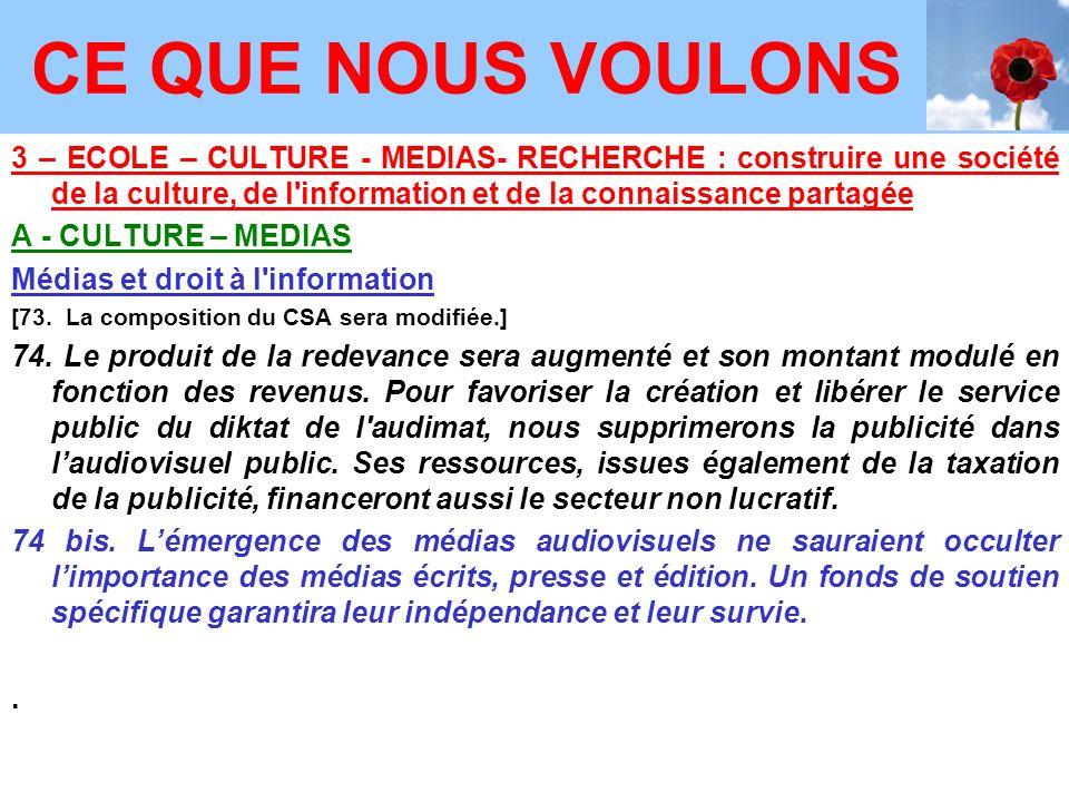 3 – ECOLE – CULTURE - MEDIAS- RECHERCHE : construire une société de la culture, de l information et de la connaissance partagée A - CULTURE – MEDIAS Médias et droit à l information [73.