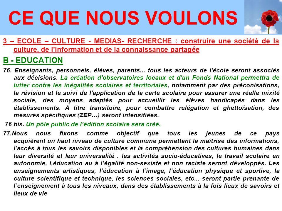3 – ECOLE – CULTURE - MEDIAS- RECHERCHE : construire une société de la culture, de l information et de la connaissance partagée B - EDUCATION 76.