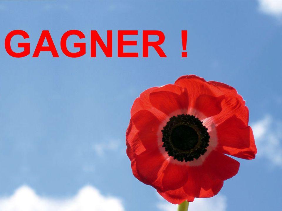 GAGNER !