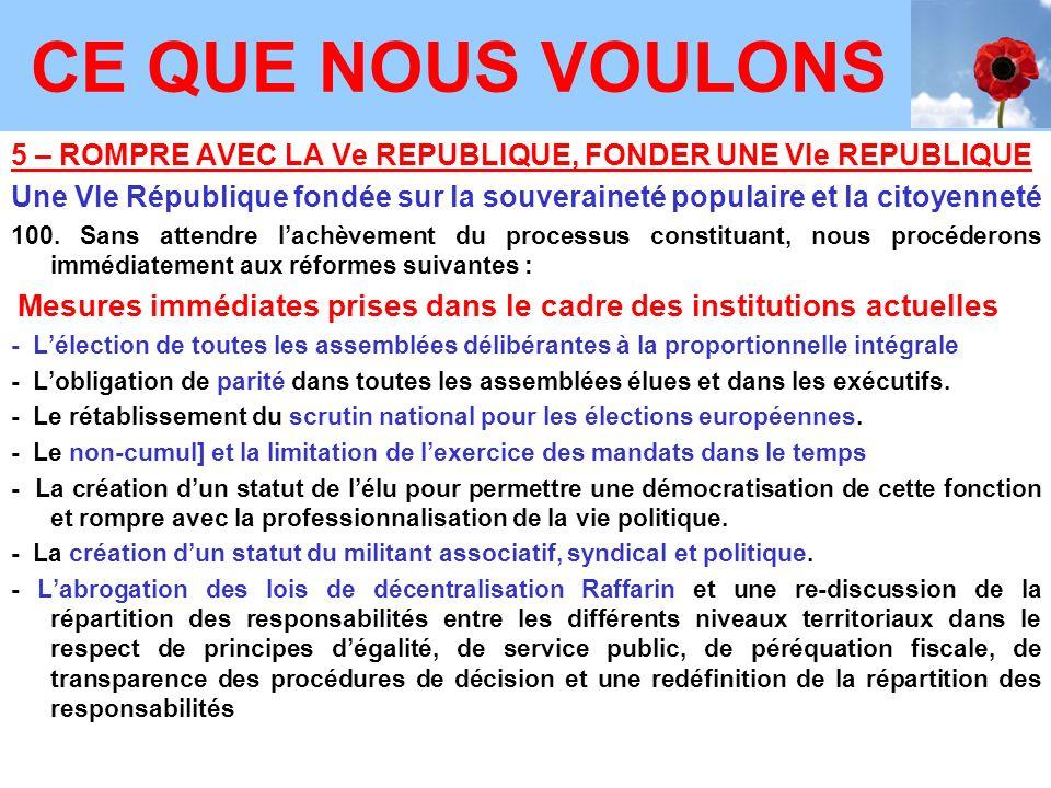 5 – ROMPRE AVEC LA Ve REPUBLIQUE, FONDER UNE VIe REPUBLIQUE Une VIe République fondée sur la souveraineté populaire et la citoyenneté 100.
