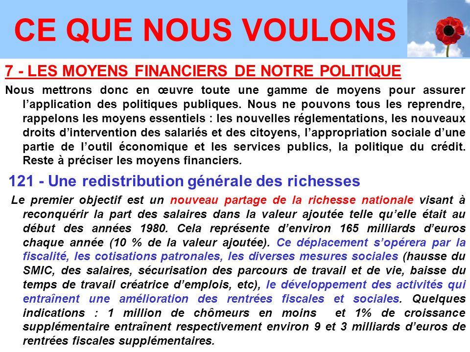 7 - LES MOYENS FINANCIERS DE NOTRE POLITIQUE Nous mettrons donc en œuvre toute une gamme de moyens pour assurer lapplication des politiques publiques.