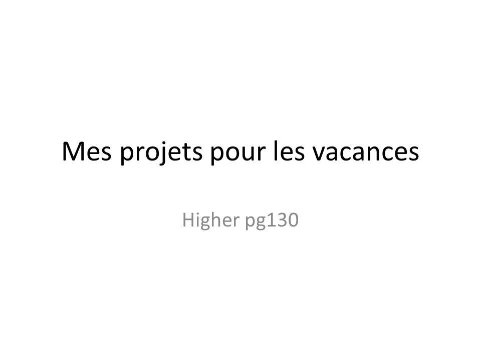 Mes projets pour les vacances Higher pg130