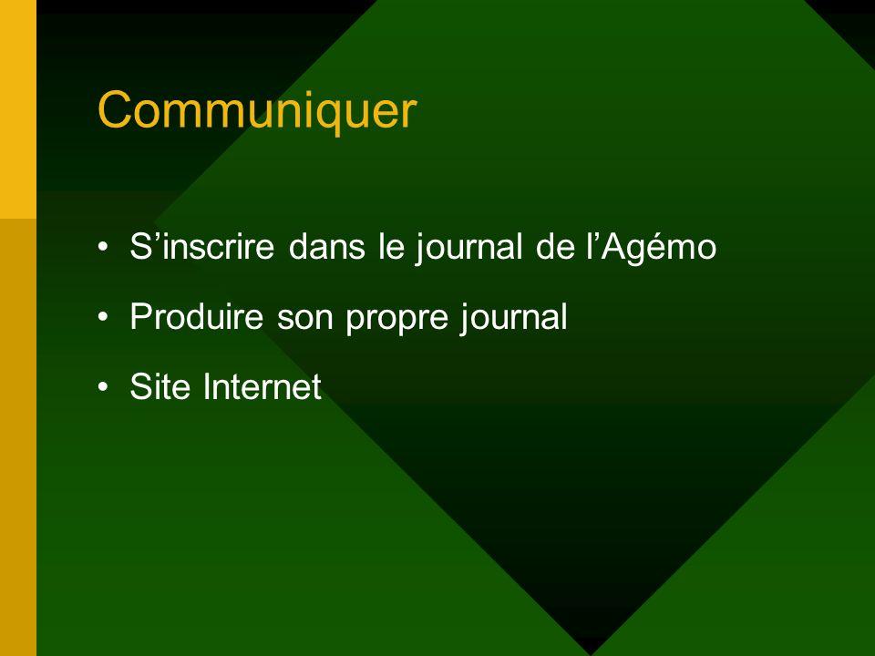 Communiquer Sinscrire dans le journal de lAgémo Produire son propre journal Site Internet