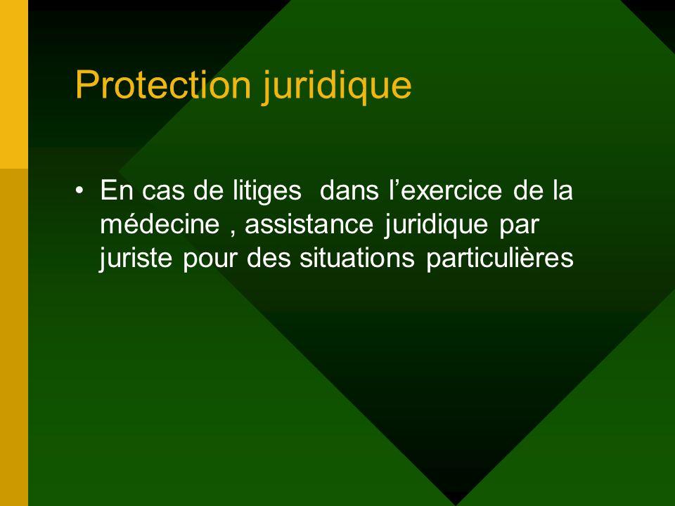 Protection juridique En cas de litiges dans lexercice de la médecine, assistance juridique par juriste pour des situations particulières