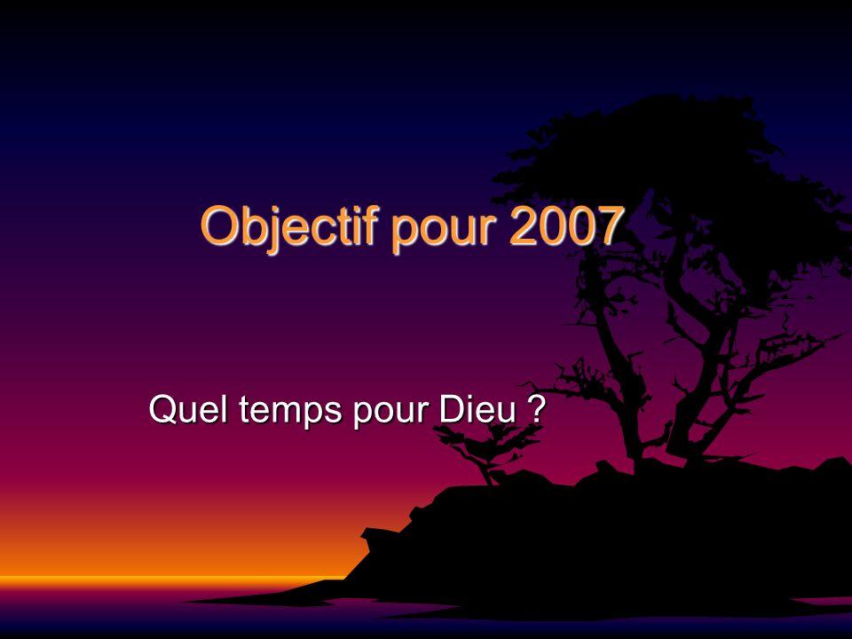 Objectif pour 2007 Quel temps pour Dieu ?