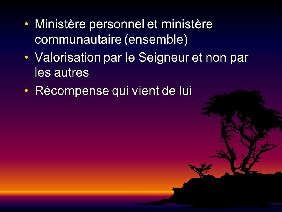 Ministère personnel et ministère communautaire (ensemble)Ministère personnel et ministère communautaire (ensemble) Valorisation par le Seigneur et non