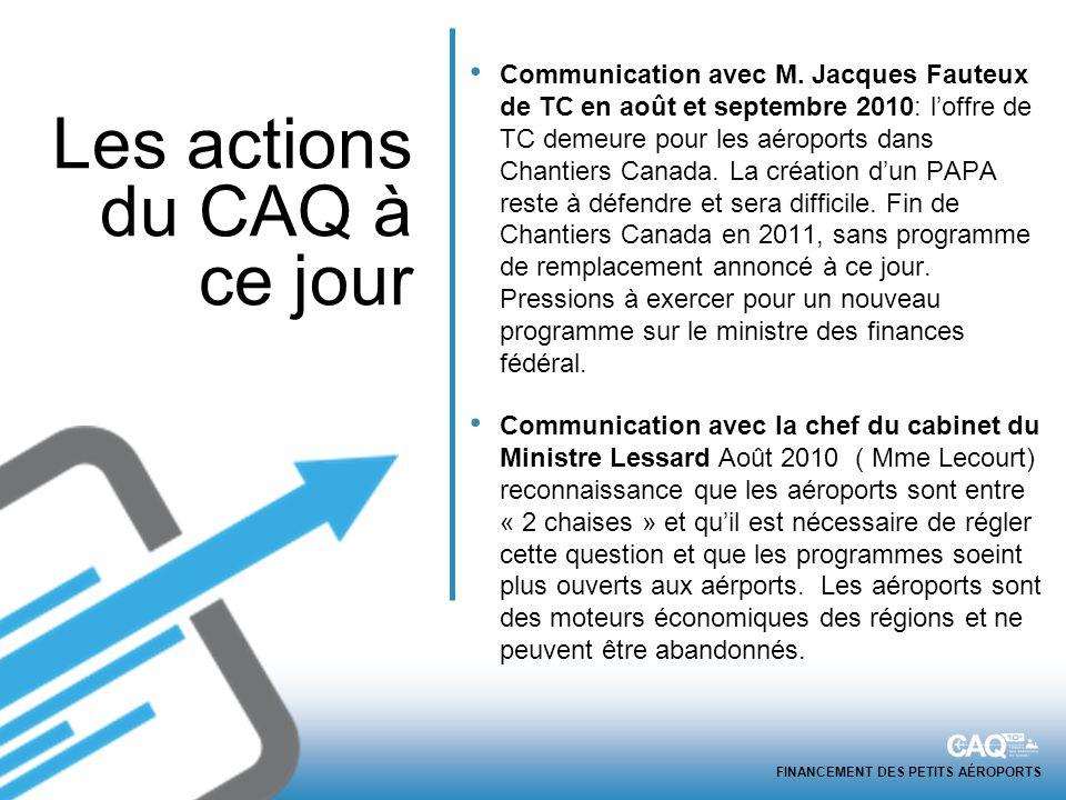 FINANCEMENT DES PETITS AÉROPORTS Communication avec M. Jacques Fauteux de TC en août et septembre 2010: loffre de TC demeure pour les aéroports dans C