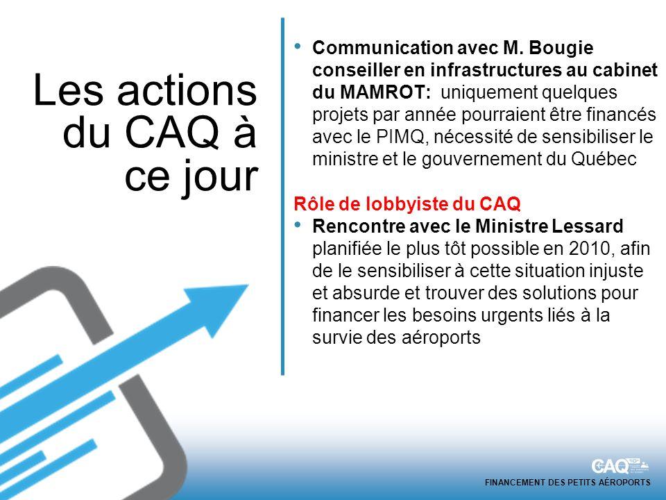 FINANCEMENT DES PETITS AÉROPORTS Communication avec M. Bougie conseiller en infrastructures au cabinet du MAMROT: uniquement quelques projets par anné