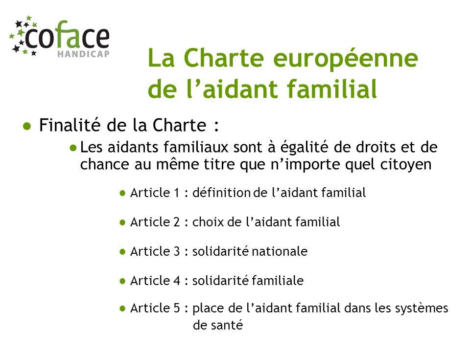 Article 6 : statut officiel de laidant Article 7 : qualité de vie Article 8 : droit au répit Article 9 : information et formation Article 10 : évaluation - besoins - services rendus La Charte européenne de laidant familial