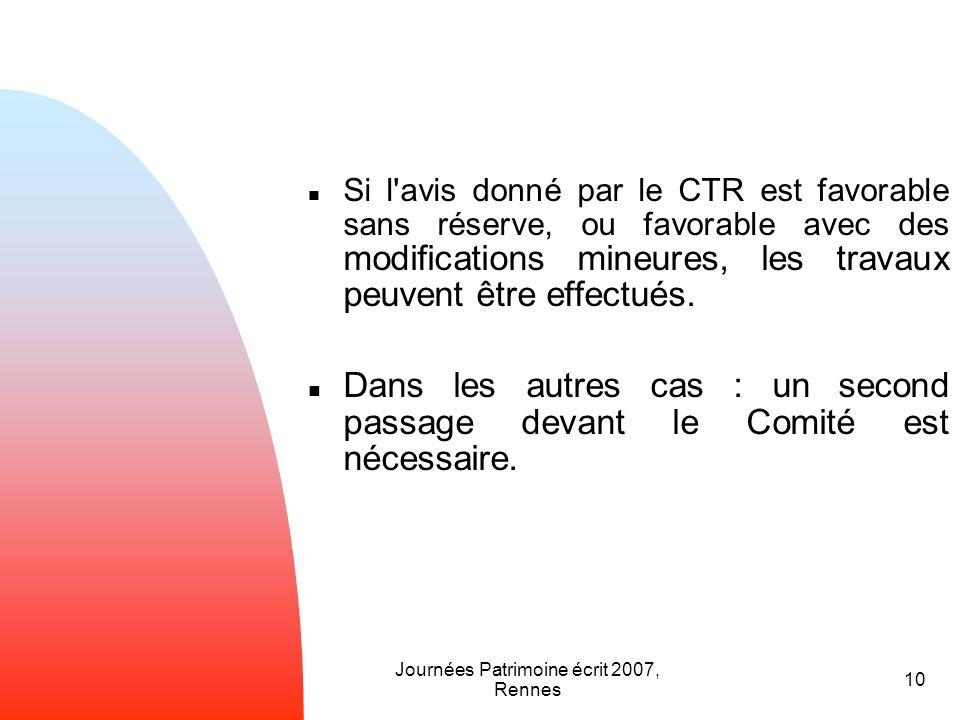 Journées Patrimoine écrit 2007, Rennes 10 Si l'avis donné par le CTR est favorable sans réserve, ou favorable avec des modifications mineures, les tra