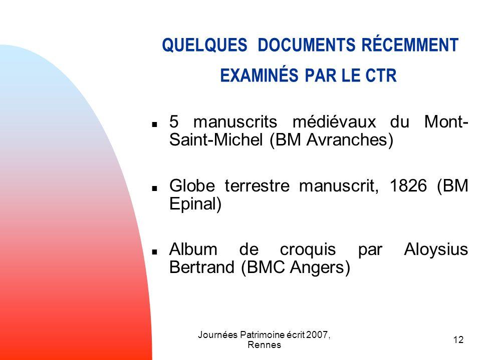 Journées Patrimoine écrit 2007, Rennes 12 QUELQUES DOCUMENTS RÉCEMMENT EXAMINÉS PAR LE CTR 5 manuscrits médiévaux du Mont- Saint-Michel (BM Avranches)