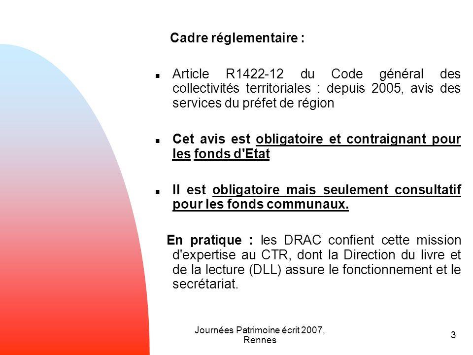 Journées Patrimoine écrit 2007, Rennes 3 Cadre réglementaire : Article R1422-12 du Code général des collectivités territoriales : depuis 2005, avis de