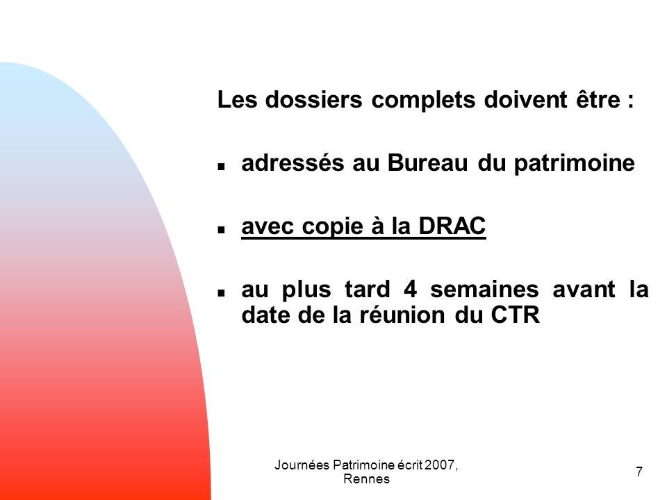 Journées Patrimoine écrit 2007, Rennes 7 Les dossiers complets doivent être : adressés au Bureau du patrimoine avec copie à la DRAC au plus tard 4 sem