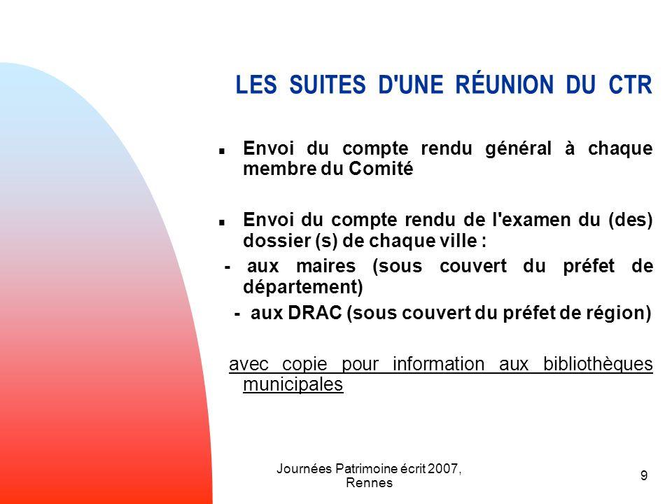 Journées Patrimoine écrit 2007, Rennes 9 LES SUITES D'UNE RÉUNION DU CTR Envoi du compte rendu général à chaque membre du Comité Envoi du compte rendu