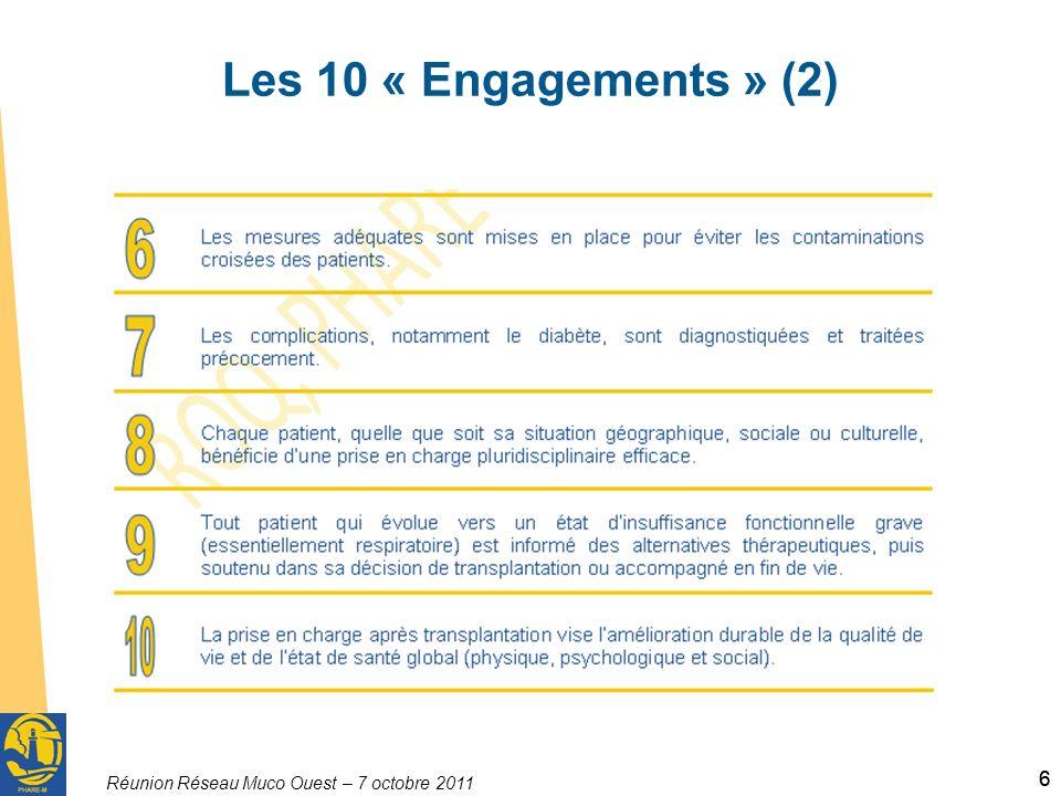Réunion Réseau Muco Ouest – 7 octobre 2011 66 Les 10 « Engagements » (2)