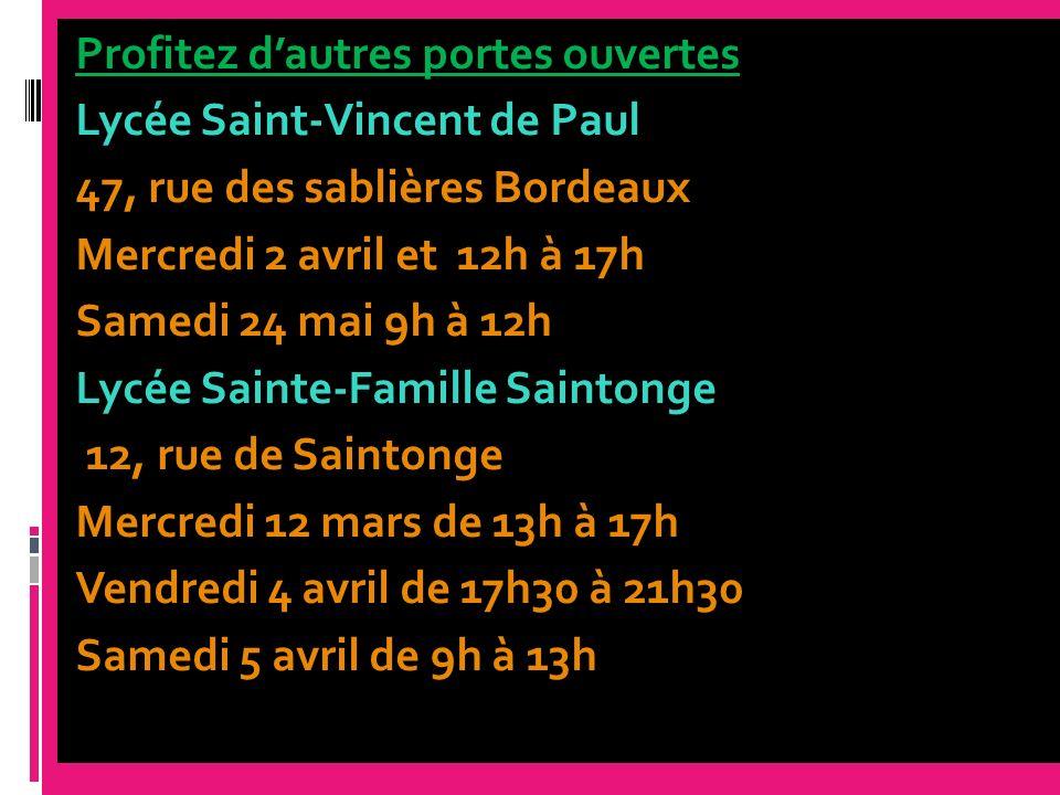 Profitez dautres portes ouvertes Lycée Saint-Vincent de Paul 47, rue des sablières Bordeaux Mercredi 2 avril et 12h à 17h Samedi 24 mai 9h à 12h Lycée
