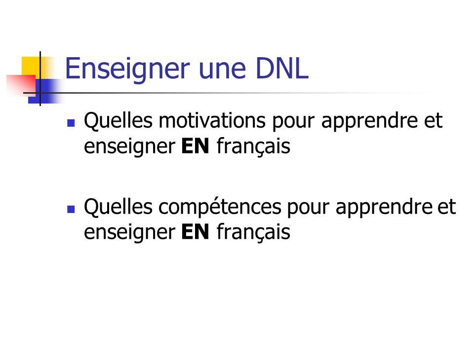 Enseigner une DNL Quelles motivations pour apprendre et enseigner EN français Quelles compétences pour apprendre et enseigner EN français
