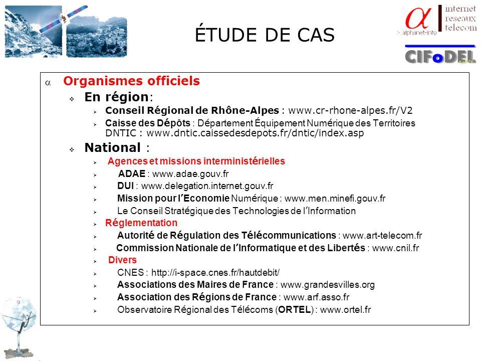 ÉTUDE DE CAS Organismes officiels En région: Conseil Régional de Rhône-Alpes : www.cr-rhone-alpes.fr/V2 Caisse des D é pôts : D é partement É quipemen