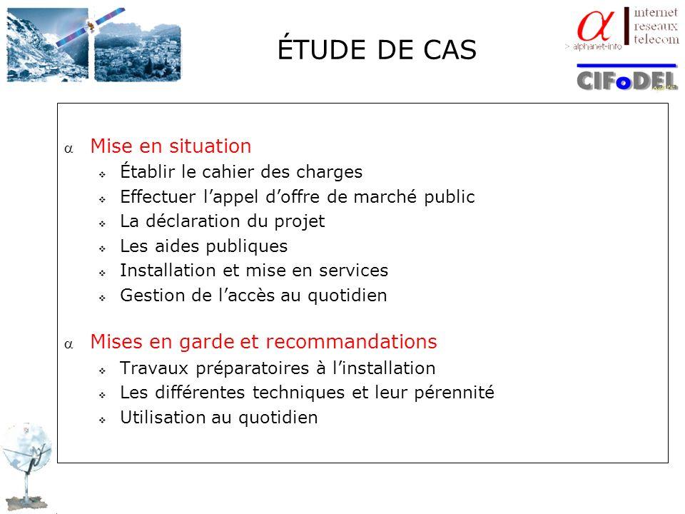ÉTUDE DE CAS Mise en situation Établir le cahier des charges Effectuer lappel doffre de marché public La déclaration du projet Les aides publiques Ins