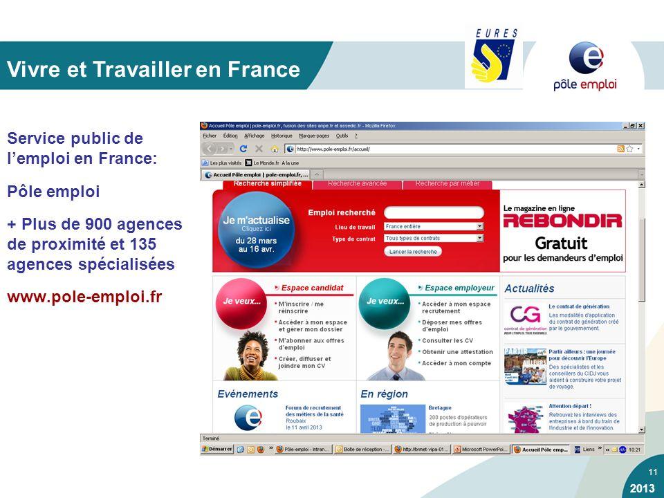 11 Service public de lemploi en France: Pôle emploi + Plus de 900 agences de proximité et 135 agences spécialisées www.pole-emploi.fr Vivre et Travail